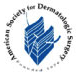 Member, American Society of Dermatologic Surgery